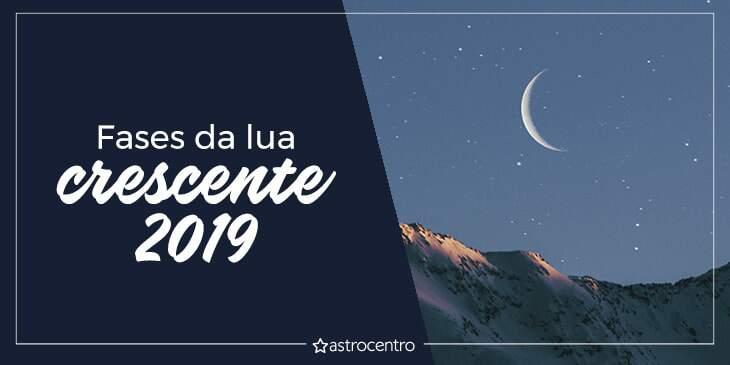 fases lua crescente em 2019