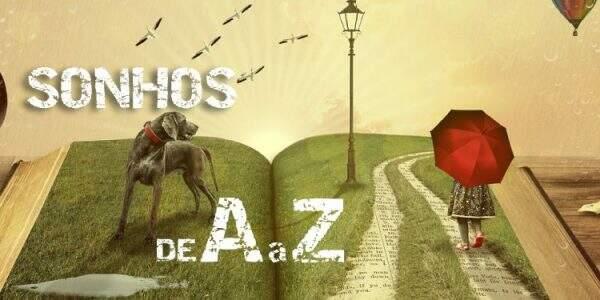 Sonhos de A a Z - Todas as interpretações - Dicionário dos Sonhos