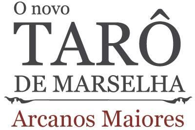 O Novo Taro de Marselha: Arcanos Maiores