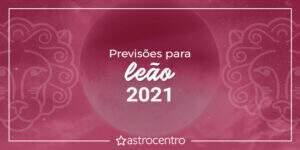 previsões de leão para 2021