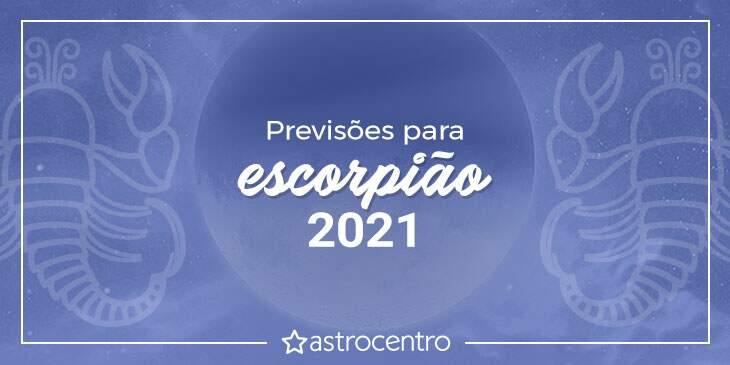 Previsões de Escorpião para 2021