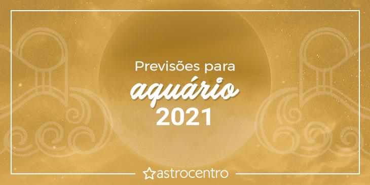 Previsões de Aquário para 2021