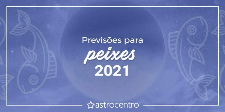 Previsões de Peixes para 2021