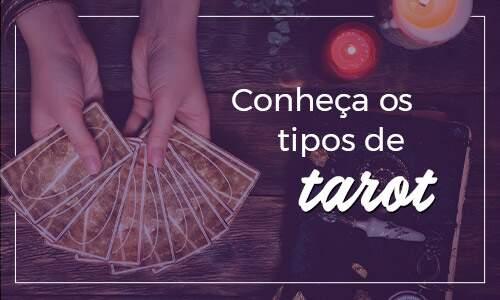 Conheça os tipos de Tarot