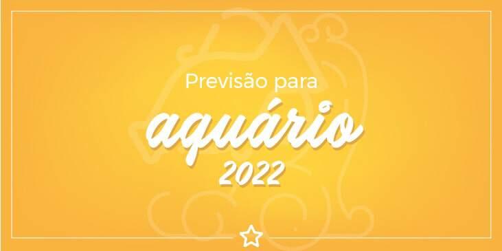 Previsão Para Aquário 2022